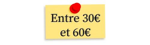Entre 30€ et 60€